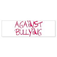Against Bullying Bumper Bumper Sticker