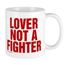Lover Not A Fighter Mugs