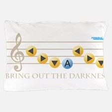 Bring out the Darkness Pillow Case