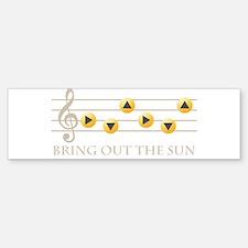 Bring Out The Sun Bumper Bumper Bumper Sticker
