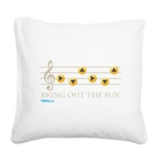 Bring Out The Sun Square Canvas Pillow