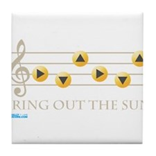 Bring Out The Sun Tile Coaster