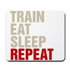 Train Eat Sleep Repeat Mousepad