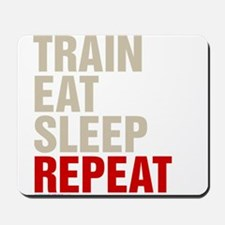 Train Eat Sleep Repeat Mousepad