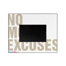 No More Excuses Picture Frame