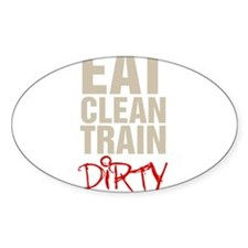 Eat Clean Train Dirty Decal