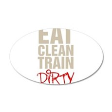 Eat Clean Train Dirty Wall Decal