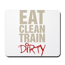 Eat Clean Train Dirty Mousepad