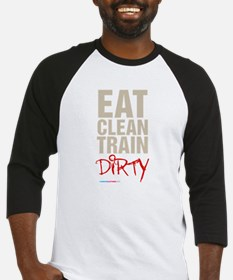 Eat Clean Train Dirty Baseball Jersey