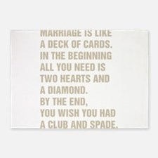 Marriage Is Like A Deck Of Cards 5'x7'Area Rug