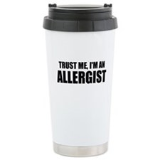 Trust Me, Im An Allergist Travel Mug