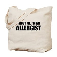 Trust Me, Im An Allergist Tote Bag