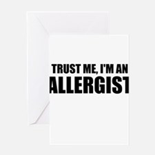 Trust Me, Im An Allergist Greeting Cards
