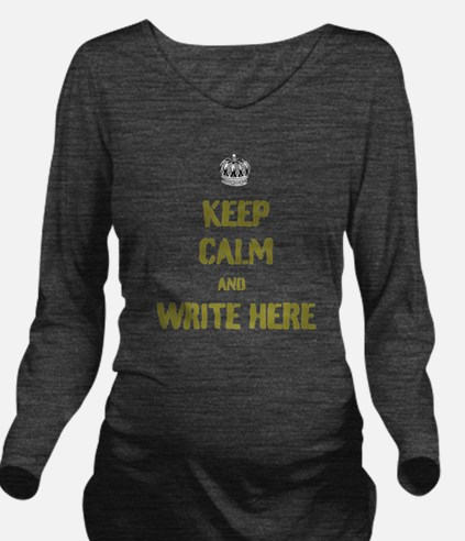 Keep Calm customisiable Long Sleeve Maternity T-Sh