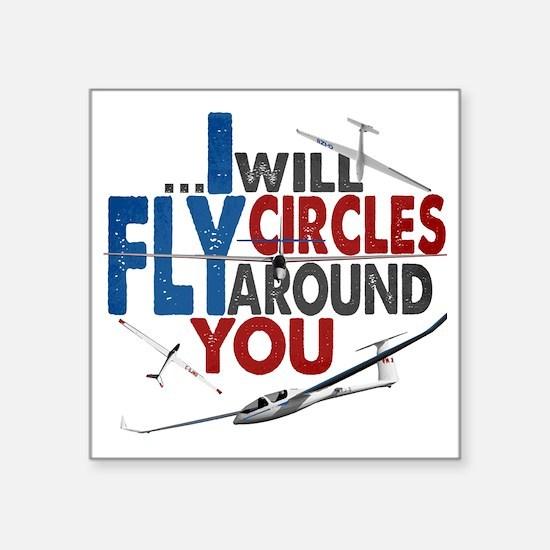 "Glider Pilot Boasting Square Sticker 3"" x 3"""