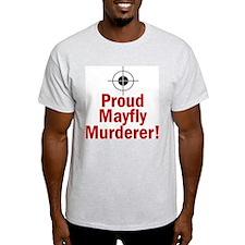 Proud Mayfly Murderer T-Shirt