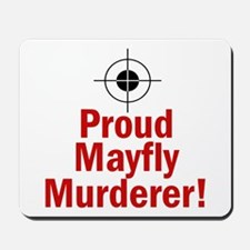 Proud Mayfly Murderer Mousepad