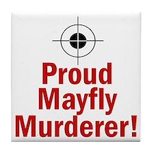 Proud Mayfly Murderer Tile Coaster