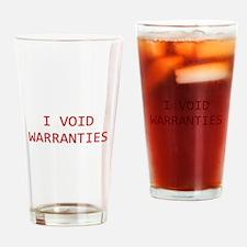 I Void Warranties Drinking Glass