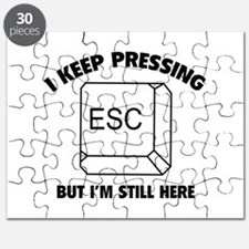 I Keep Pressing ESC But I'm Still Here Puzzle