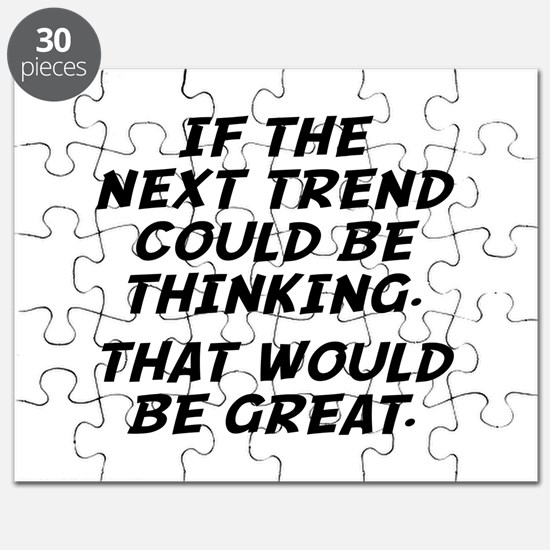 If The Next Trend Could Be Thinking Puzzle