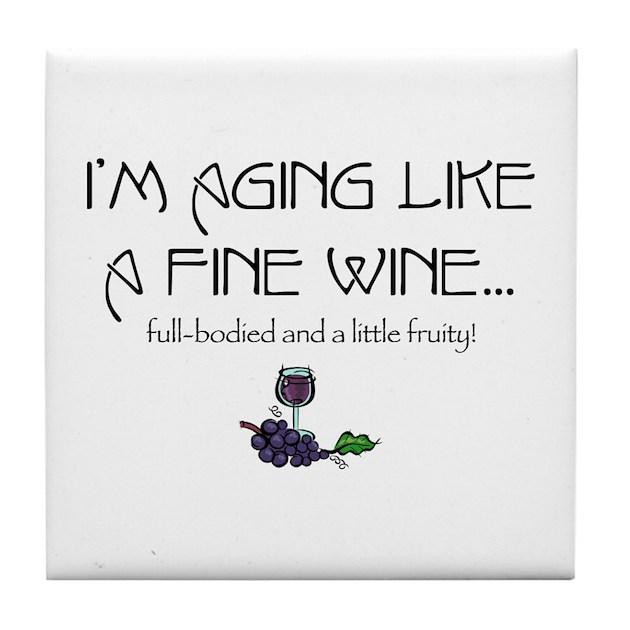 Aging Like Fine Wine Tile Coaster By Pinkinkart