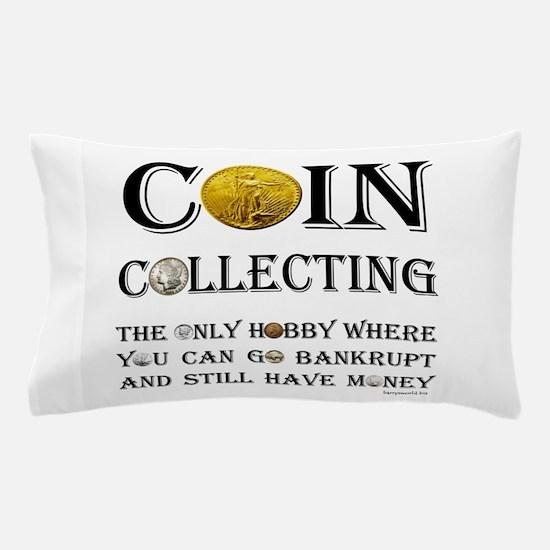 Coin Collecting Pillow Case