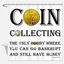 Coin Collecting Shower Curtain