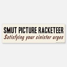 Smut Racketeer Bumper Bumper Bumper Sticker