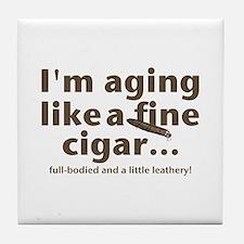 Aging Like Fine Cigars Tile Coaster