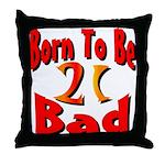 Born To Be 21 Throw Pillow