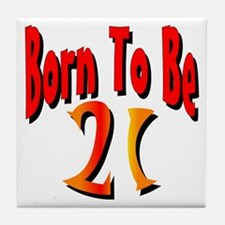 Born To Be 21 Tile Coaster