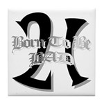 Born To Be 21 Tile Coaster