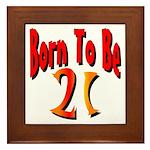Born To Be 21 Framed Tile