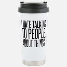 I HATE TALK TO PEOPLE Travel Mug