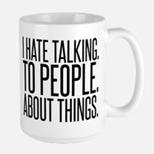 I HATE TALK TO PEOPLE Mugs