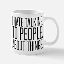 I HATE TALK TO PEOPLE Mugs