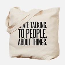 I HATE TALK TO PEOPLE Tote Bag