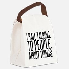 I HATE TALK TO PEOPLE Canvas Lunch Bag