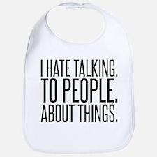 I HATE TALK TO PEOPLE Bib