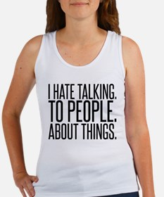 I HATE TALK TO PEOPLE Tank Top