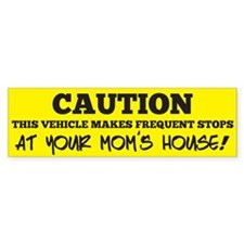 Frequent Stops At Your Moms House! Bumper Bumper Sticker
