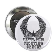 "Never Quit Fighting Cancer 2.25"" Button"