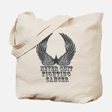Never Quit Fighting Cancer Tote Bag
