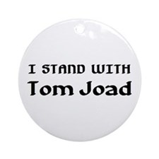 stand with tom joad Ornament (Round)