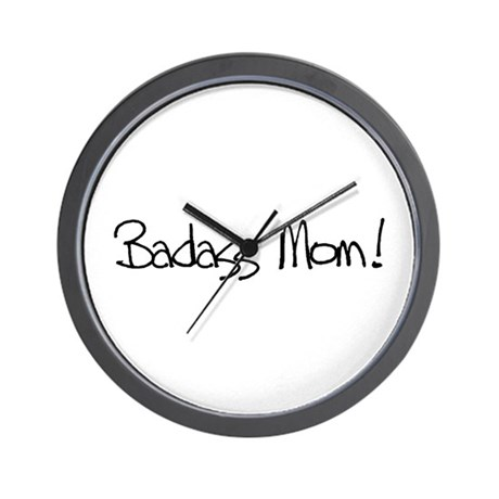 Badass Mom! Wall Clock