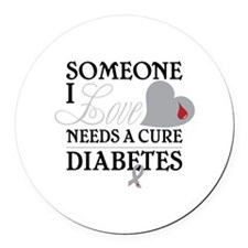 SOMEONE I LOVE NEEDS A CURE DIABETES Round Car Mag