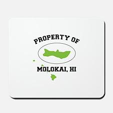 PROPERTY OF MOLOKAI,HI Mousepad