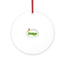 Id ratber be in MOLOKAI Ornament (Round)
