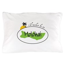 Id ratber be in MOLOKAI Pillow Case